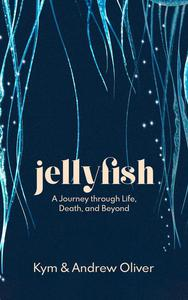 Jellyfish. A Journey through Life, Death and Beyond
