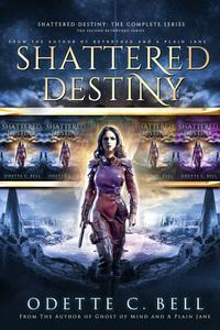 Shattered Destiny: The Complete Series