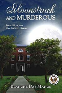 Moonstruck and Murderous: A Ned McNeil Mystery