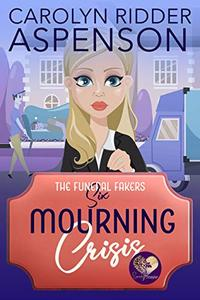 Mourning Crisis: A Good Clean Fun Cozy Mystery