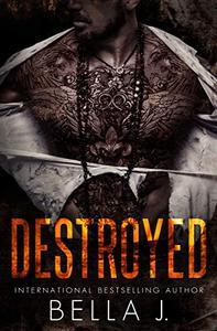Destroyed: A Dark MC Romance