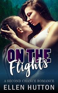 On The Flights: A Second Chance Romance