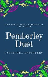 Darcy and Elizabeth: Pemberley Duet: Two Sweet Pride and Prejudice Variations