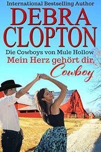 Mein Herz gehört dir, Cowboy (Die Cowboys von Mule Hollow Serie 5)