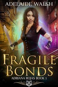Fragile Bonds: Paranormal RH Action Adventure Romance
