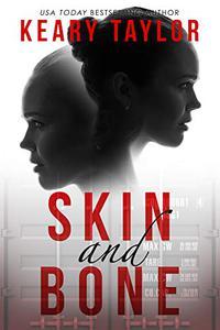 Skin and Bone: A Psychological Thriller