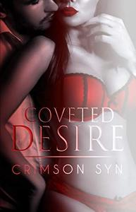 Coveted Desire: A love hate contemporary romance