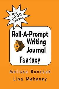 Roll-A-Prompt Writing Journal: Fantasy Edition