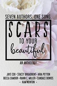 Scars to your Beautiful: An Anthology