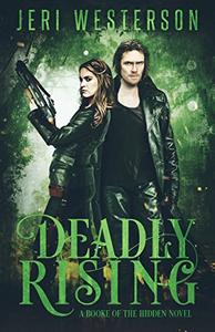 Deadly Rising: A Booke of the Hidden Novel