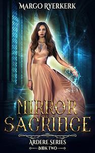 Mirror Sacrifice: A YA Urban Fantasy Novel: The Ardere Series Book 2