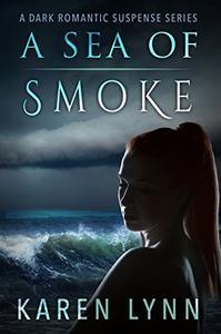 A Sea of Smoke: A Dark Romance