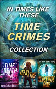 IN TIMES LIKE THESE: TIME CRIMES COLLECTION