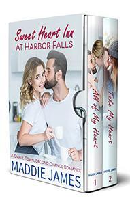 Sweet Hart Inn at Harbor Falls: A Small Town, Second Chance Romance