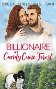 Billionaire in Candy Cane Forest: Sweet Holiday Romance
