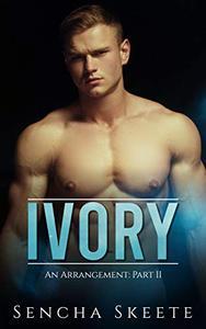 Ivory: An Arrangement BWWM Romance Part II