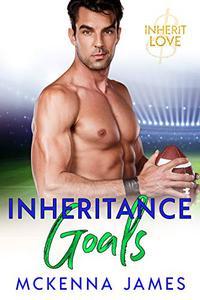 Inheritance Goals: A Sports Romance