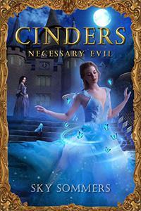 Cinders: Necessary Evil