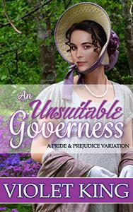 An Unsuitable Governess: A Pride and Prejudice Variation