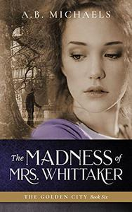 The Madness of Mrs. Whittaker