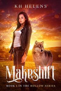 Makeshift: A PNR/Why Choose? Novel