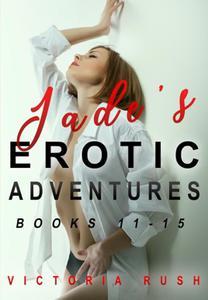 Jade's Erotic Adventures: Books 11 - 15