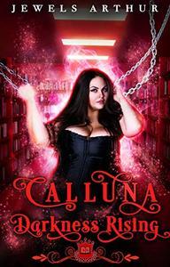 Calluna: Darkness Rising: A Plus-Sized Paranormal Romantic Comedy