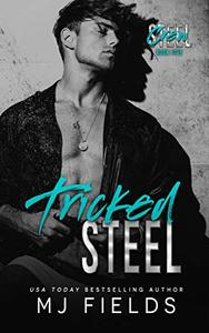Tricked Steel: A Stand Alone Friends To Lovers Romance