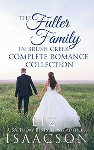 The Fuller Family in Brush Creek Complete Romance Collection: Six Contemporary Western Romances