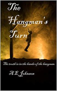 The Hangman's Turn: The truth is in the hands of the hangman.