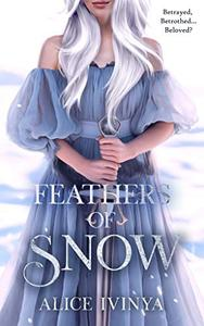 Feathers of Snow: A Goose Girl retelling