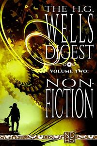 The H.G. Wells Digest, Volume Two, Non-Fiction