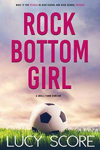 Rock Bottom Girl: A Small Town Romantic Comedy