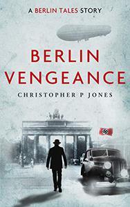 Berlin Vengeance: Suspense thriller set in Berlin in 1933