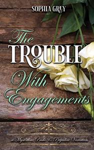 The Trouble with Engagements: A Mysterious Pride and Prejudice Variation