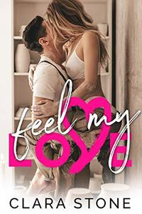 Feel My Love: A Standalone Interconnected Emotional Love Story