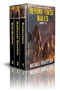 Beyond These Walls - Books 1 - 3 Box Set: A Post-Apocalyptic Survival Thriller