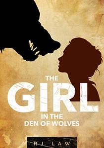 The Girl in the Den of Wolves: A Thriller