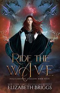 Ride The Wave: A Reverse Harem Dragon Fantasy