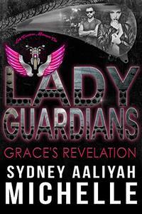 Lady Guardians: Grace's Revelation: Mase & Grace Part 2