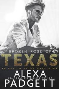 Broken Rose of Texas (An Austin After Dark Book, #2)