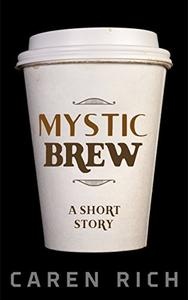 Mystic Brew: a short story