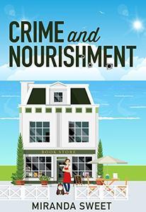 Crime and Nourishment: A Cozy Mystery Novel