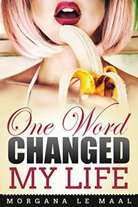 One Word Changed My Life - A Short Romance Story