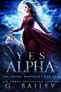 Yes Alpha: The Alpha Brothers Box Set