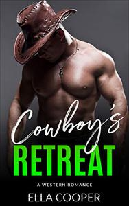 Cowboy's Retreat ( Fated to Cowboy Series Book 3 ): Western Romance