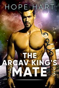 The Arcav King's Mate: Sci Fi Alien Romance Book 1