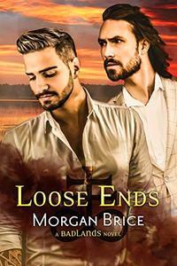 Loose Ends: A Badlands Novel #4