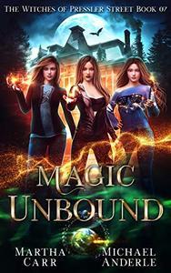 Magic Unbound: An Urban Fantasy Action Adventure