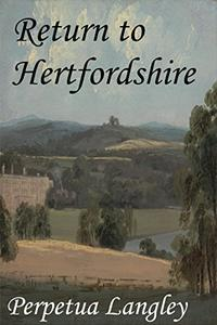Return to Hertfordshire (A Pride and Prejudice continuation)